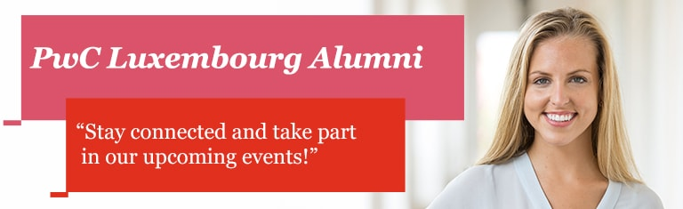 PwC Luxembourg Alumni - Stay connected and take part in our upcoming events!
