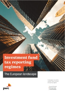 Investment fund tax reporting regimes: The European landscape
