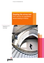 Passing the stress test – PwC Survey on regulatory stress testing in banks
