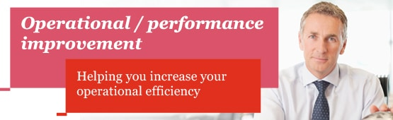 Operational / performance improvement: Helping you increase your operational efficiency
