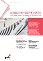 Corporate Treasury Solutions: Enhance your treasury to drive value