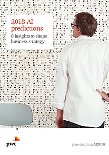 2018 AI predictions: 8 insights to shape business strategy