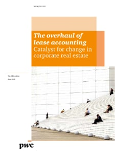 The overhaul of lease accounting - Catalyst for change in corporate real estate