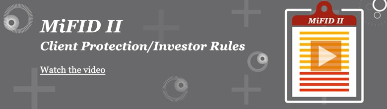 MiFID II - Client Protection/Investor Rules