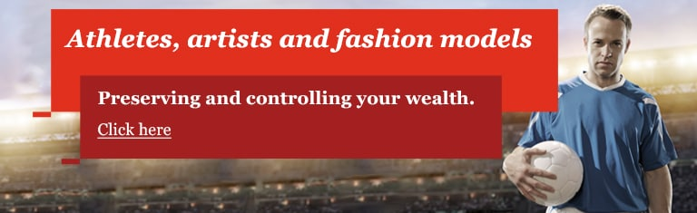 Wealth management - Preserving and controlling the wealth of athletes, artists and fashion models
