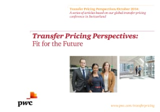 Transfer Pricing Perspectives: Fit for the Future
