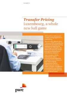 Transfer Pricing: Luxembourg, a whole new ball game