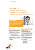 UCITS IV Internal Audit: seize the opportunity to implement a tailored and value driven function